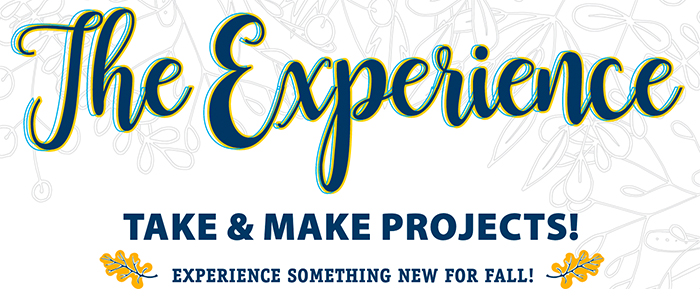 The Experience Fall 2020 - Take & Make Projects, experience something new this fall!